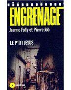 Engrenage, Le petit Jésus