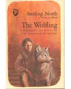 The Wolfing - A Documentary Novel of the Eighteen-Seventies