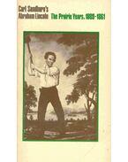 Abraham Lincoln - The Prairie Years, 1809-1861