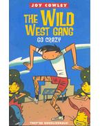 The Wild West Gang Go Crazy