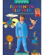 Florentin Flunker im Maskenland
