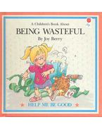 A Children's Book About Being Wasteful