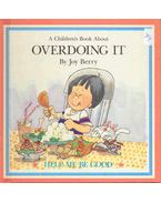 A Children's Book About Overdoing It