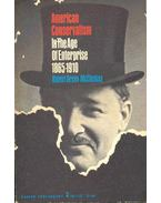 American Conservatism - In The Age of Enterprise 1865-1910