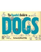 The Fanatic's Guide to Dogs - Fiddy, Roland