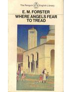 Where Angels Fear to Tread - FORSTER, E.M.
