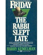 Friday - The Rabbi Slept Late