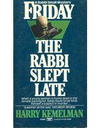 Friday - The Rabbi Slept Late