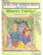 Where's Tabitha?