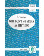 Why Don't We Speak As They Do?
