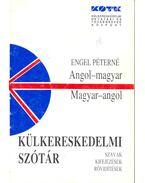 Angol-magyar, magyar-angol külkereskedelmi szótár - Engel Péterné