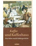 Kaffe und Kaffehaus - Eine Bohne macht Kulturgeschichte