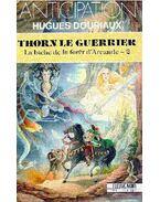 Thorn le guerrier, La biche de la foret d'Arcande - 2