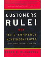 Customers Rule! - Why the E-commerce Honeymoon is Over & Where Winning Businesses go from Here