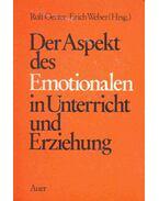 Der Aspekt des Emotionalen in Unterricht und Erziehung