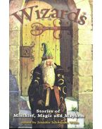 Wizards: Stories of Mischief, Magic and Mayhem