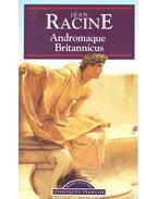 Andromaque; Britannicus - Racine, Jean