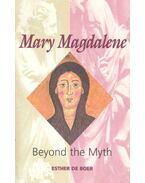 Mary Magdalene - Beyond the Myth