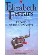 Blood Flies Upwards