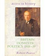 Access to History - Britain : Domestic Politics 1918-39