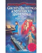 Ghosts, Hauntings and Mysterious Happenings