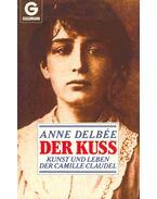 Der Kuss - Kunst und Leben der Camille Claudel - DELBÉE, ANNE