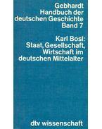 Gebhardt Handbuch der deutschen Geschichte Band 7 - Staat, Gesellschaft, Wirtschaft im deutschen Mittelalter