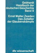Gebhardt Handbuch der deutschen Geschichte Band 9 - Das Zeitalter der Glaubenskämpfe