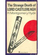 The Srtange Death of Lord Castlereagh