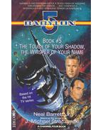 Babylon 5 - Book#5 -The Tough of Your Shadow, The Whisper of Your Name