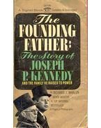 The Founding Father : The Story of Joseph P.Kennedy