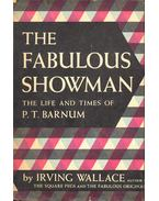 The Fabulous Showman - The Life and Times of P.T. Barnum