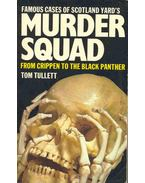 Murder Squad - Famous Cases of Scotland Yard from Crippen to the Black Panther