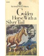 Golden Horse With a Silver Tail