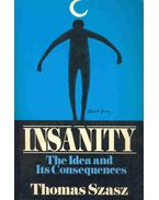 Insanity - The Idea and Its Consequences