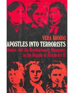 Apostoles Into Terrorists - Women and the Revolutionary Movement in the Russia of Alexander II