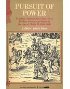 Pursuit of Power - Venetian Ambassadors' Reports on Turkey, France, and Spain in the Age of Philip II, 1560-1600