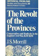 The Revolt of the Provinces - Conservaives and Radicals in the English Civil War, 1630-1650