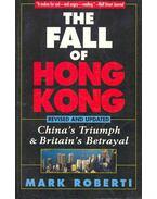 The Fall of Hong Kong - China's Triumph and Britain's Betrayal