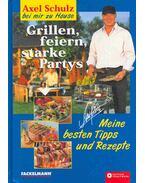 Grillen, feiern, starke Partys