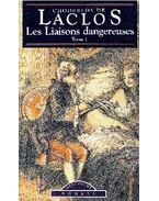 Les liaisons dangereuses, Tome I.