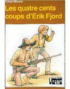 Les quatre cents coups d'Erik Fjord