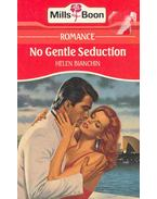 No Gentle Seduction