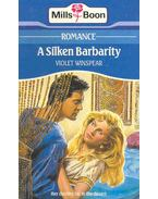 A Silken Barbarity