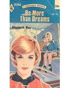 Be More Than Dreams