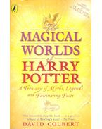 The Magical Worlds of Harry Potter - A Treasury of Myths, Legends, and Fascinating Facts