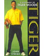 Tiger - A Biography of Tiger Woods