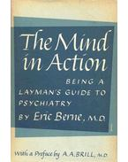 The Mind in Action - Being Layman's Guide to Psychiatry