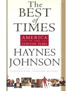 The Best of Times - America in the Clinton Years