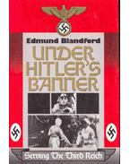 Under Hitler Banner - Serving the Third Reich